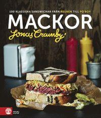 Mackor : 100 klassiska sandwichar från Reuben till Po' boy (inbunden)