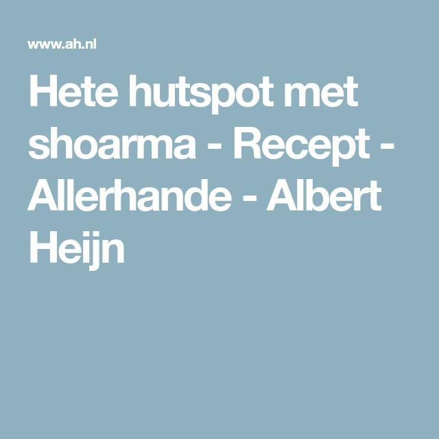 Hete hutspot met shoarma - Recept - Allerhande - Albert Heijn