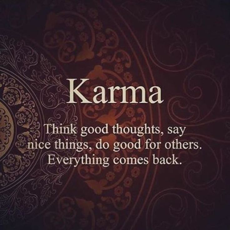 "Let's talk about karma. This word is rooted in sanskrit which means ""doing"". In other words ""karma"" translates to ""doing"" which in return it means that whatever happens to you is your own doing. No matter what happens it is your own doing in one way or another. Everything comes back to you simply because it is your own doing or your own karma. Karma is not a chain that imprisones anyone unless we refuse to take responsibility for the life we live. In which case we go around blaming everyone…"