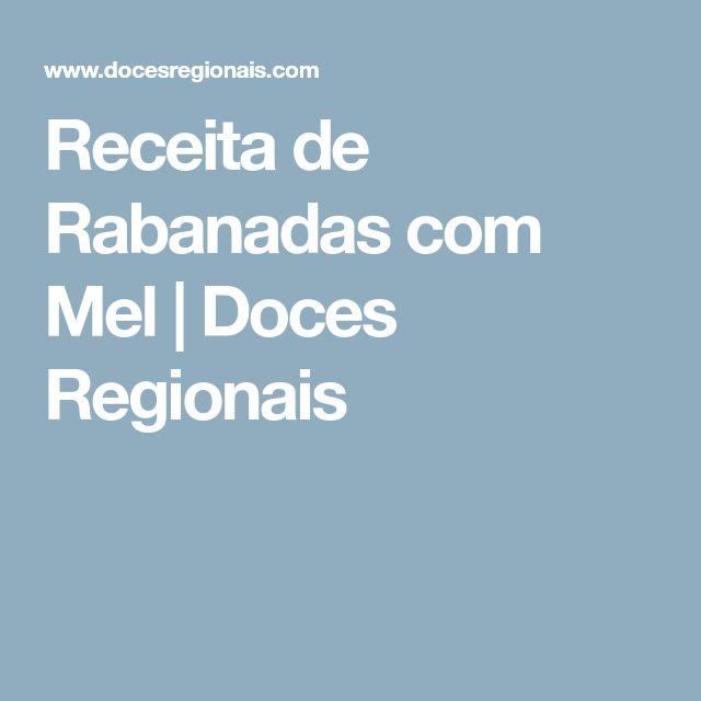 Receita de Rabanadas com Mel | Doces Regionais