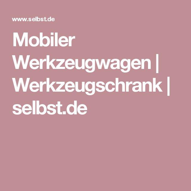 Mobiler Werkzeugwagen | Werkzeugschrank | selbst.de