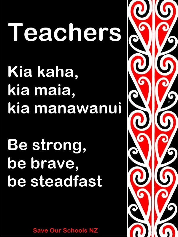 kia kaha teachers - stay strong #education #reforms #teaching #New Zealand #Maori #Te Reo