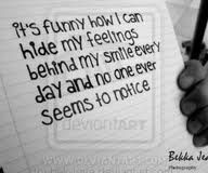 It's Funny How I can Hide My Feelings Behind My Smile Everyday and No One Seems To Notice ~ No One Knows The Real ME :'(