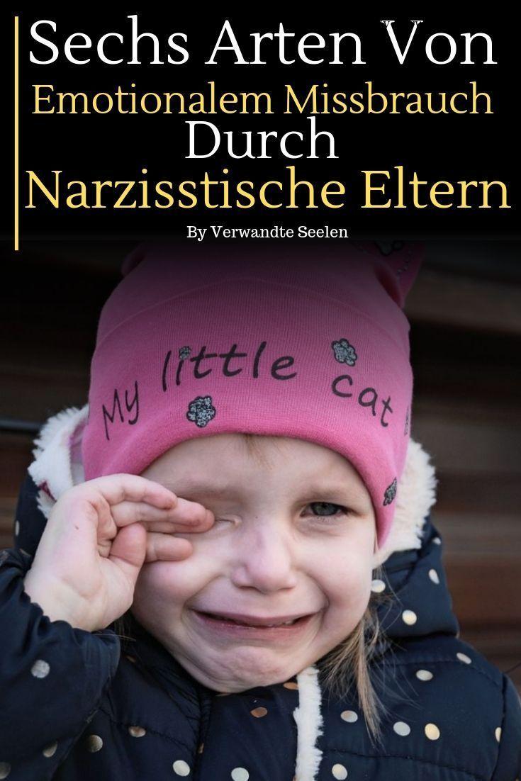 Sechs Arten von emotionalem Missbrauch durch narzisstische Eltern