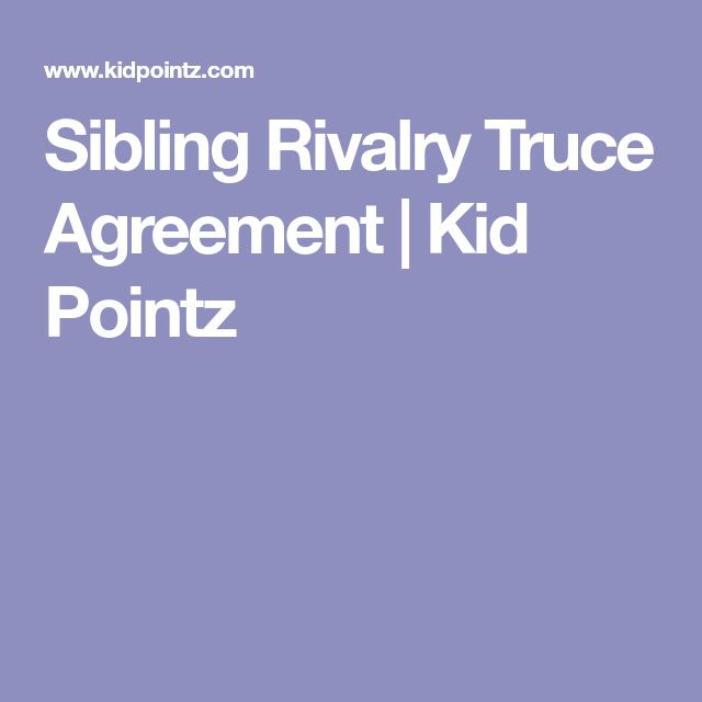 Sibling Rivalry Truce Agreement | Kid Pointz