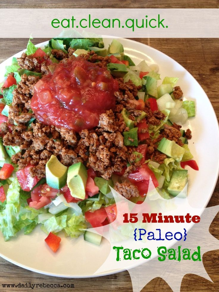 15 Minute Paleo Taco Salad! We don't eat avocado, so I added red onion and some black beans. Works for us.
