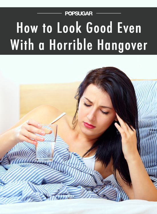 How to Look Good Even If You Have the Worst Hangover