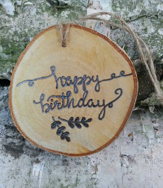 Check out this item in my Etsy shop https://www.etsy.com/listing/486092183/set-of-6-happy-birthday-burned-in-on