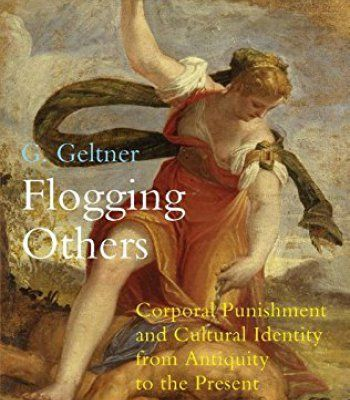 Flogging Others: Corporal Punishment And Cultural Identity From Antiquity To The Present PDF