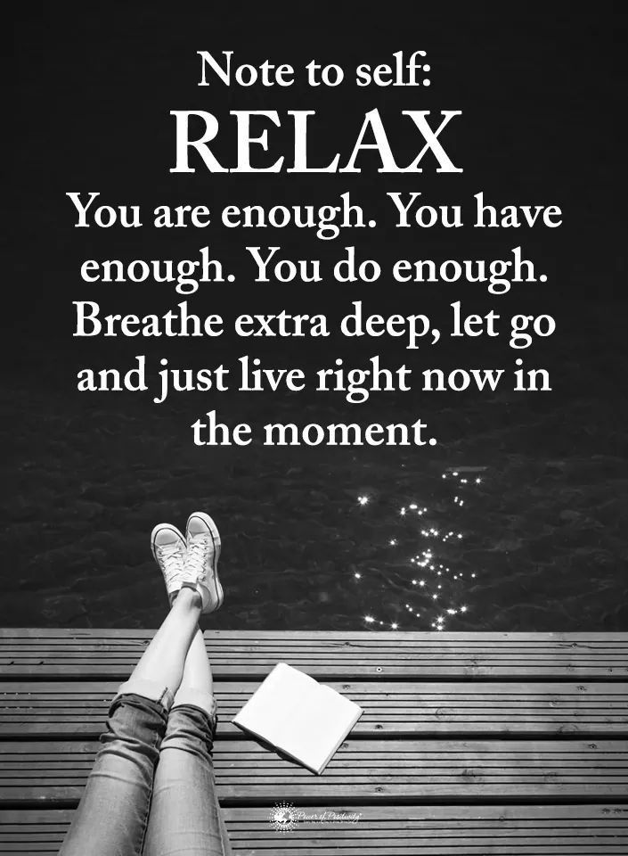 Pin By Gabriel Clement On Real Motivation Relax Quotes Note To Self Quotes Relax Quotes Inspiration