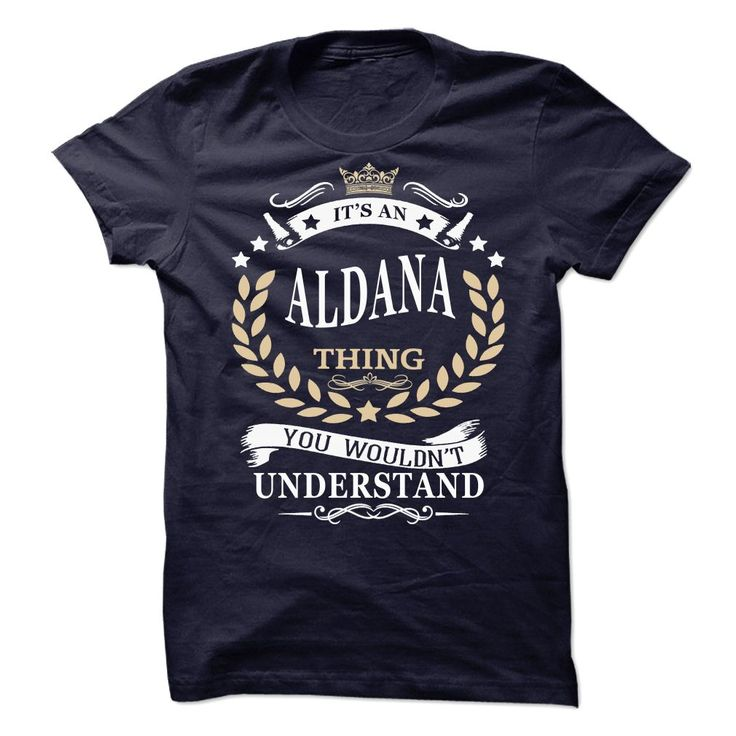 [Top tshirt name ideas] If Your Name Is ALDANA Then This Is Just For You  Coupon 15%  If Your Name Is ALDANA Then This Is Just For You Dont forget to love yourself and Be Proud of Your Name.. Get it now Multiple colors styles vailable for Men and Women. These make great gifts for other family members if you order 2 or more you save on shipping!  Tshirt Guys Lady Hodie  SHARE and Get Discount Today Order now before we SELL OUT  Camping absolutely love our design just search your name tshirt…