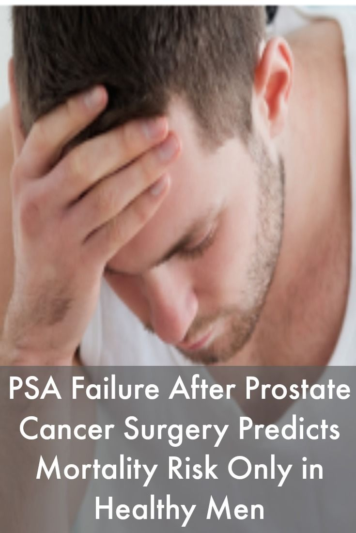 Chinese herbal treatments for prostate cancer metastisis to - Psa Failure After Prostate Cancer Surgery Predicts Mortality Risk Only In Healthy Men Prostatecancernews