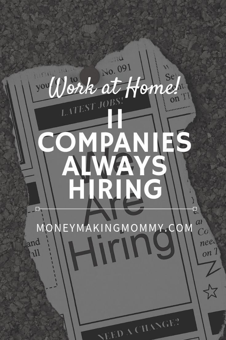 11 Work At Home Companies That Are Always Hiring Work From Home Companies Working From Home Work From Home Moms