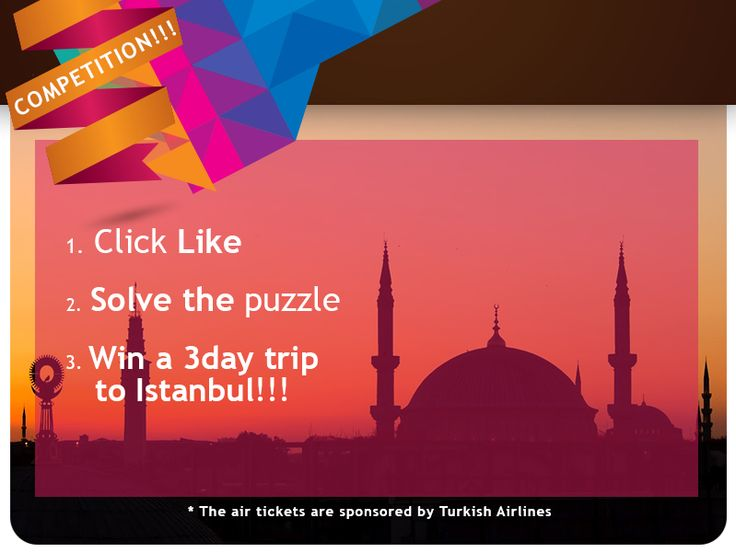 Click like solve the puzzle Win a 3day trip to Istanbul!!!! https://www.facebook.com/MidEastTravel/app_677637278928956  Air tickets are sponsored by Turkish Airlines