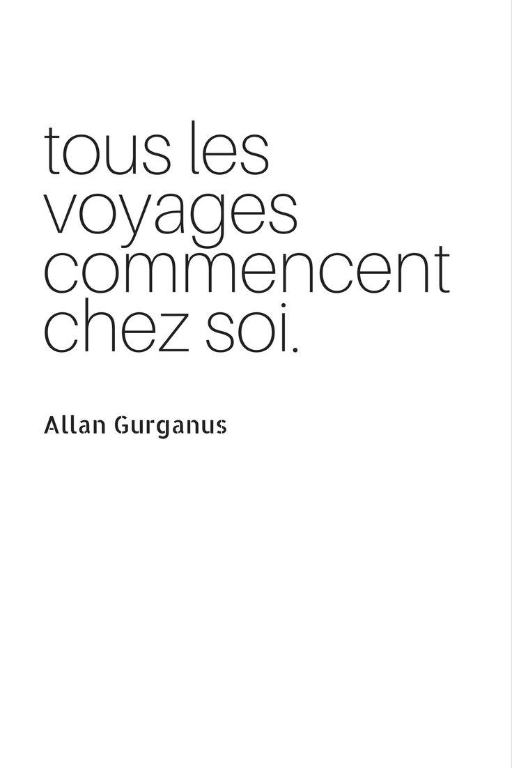 Tous les voyages commencent chez soi. - Allan Gurganus ✈ #citation #crémaillère #maison #voyage #inspiration #bonjourbibiche