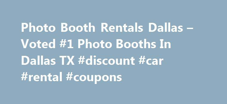 Photo Booth Rentals Dallas – Voted #1 Photo Booths In Dallas TX #discount #car #rental #coupons http://renta.nef2.com/photo-booth-rentals-dallas-voted-1-photo-booths-in-dallas-tx-discount-car-rental-coupons/  #photo booth rental # Great Customer Service Get your free quote today by speaking to one of our knowledgeable customer service representatives. You'll be surprised at our expertise and professionalism as we deliver an unparalleled experience to your event with helpful staff that will…