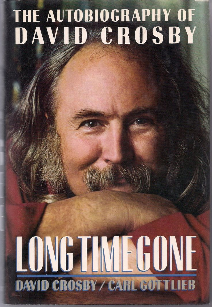 Long Time Gone The Autobiography of DAVID CROSBY Stephen Stills Graham Nash Neil Young The BYRDS Joni Mitchell Grace Slick Jackson Browne