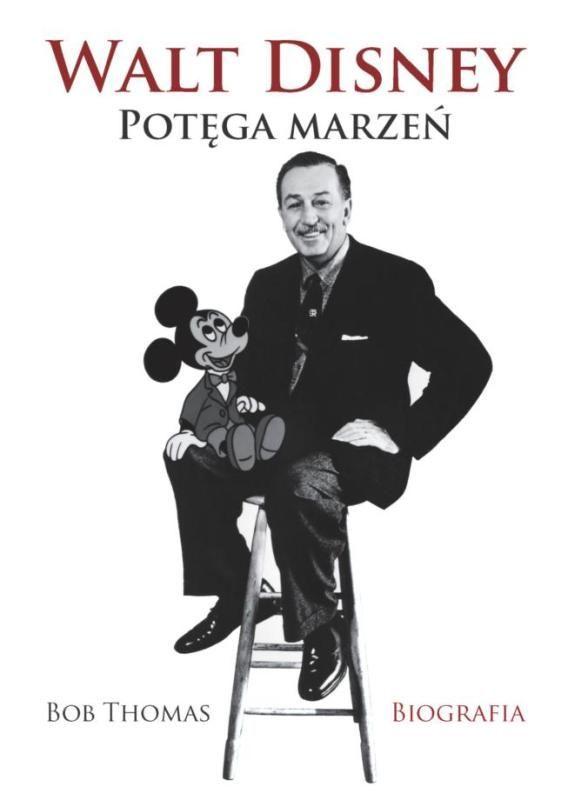 Walt Disney. Potęga marzeń. Biografia -   Thomas Bob , tylko w empik.com: 33,49 zł. Przeczytaj recenzję Walt Disney. Potęga marzeń. Biografia. Zamów dostawę do dowolnego salonu i zapłać przy odbiorze!