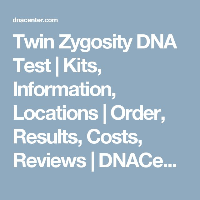Twin Zygosity DNA Test | Kits, Information, Locations | Order, Results, Costs, Reviews | DNACenter.com - DDC