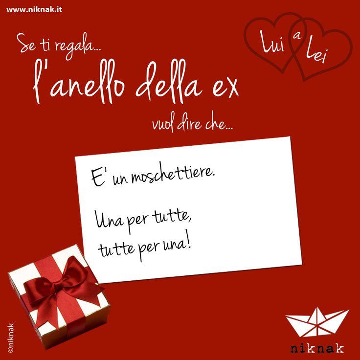 Se a San Valentino lui ti regala l'anello della ex vuol dire che... è un moschettiere. Una per tutte, tutte per una! | Funny gift love