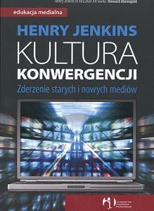 Okładka - Kultura konwergencji. Zderzenie starych i nowych mediów