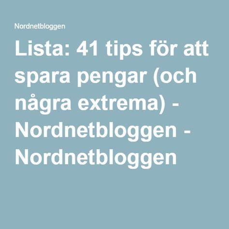 (in Swedish) Lista: 41 tips för att spara pengar (och några extrema) - Nordnetbloggen - Nordnetbloggen