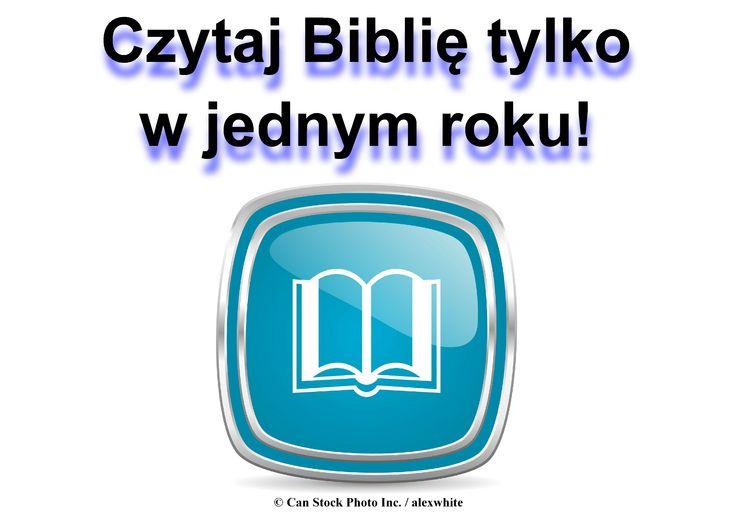 Myśl o zapoznanie się z całością Biblii może być przytłaczający! Aby ułatwić sobie pracę, można użyć programu do czytania Biblii w ciągu zaledwie jednego roku. Prosimy o skanowanie produktów znaleźć tutaj i pobierz .PDF skopiować: www.jw.org/pl/publikacje/ksi%C4%85%C5%BCki/?start=36  (The thought of reading the entire Bible can be overwhelming! To make it easier, you could use a schedule for reading the Bible in just a year. Please scan the items found here and download a free .PDF copy.)