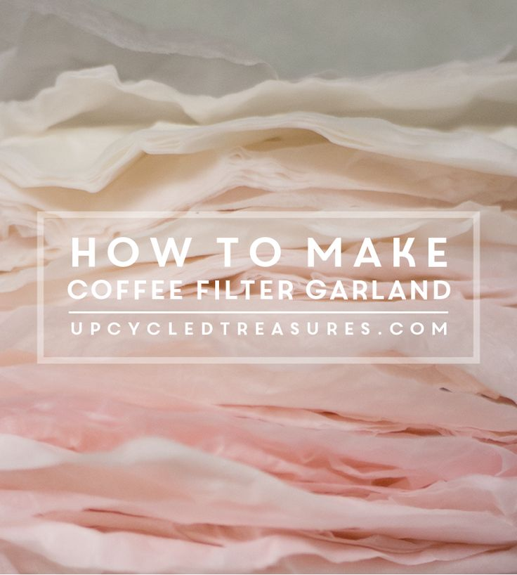 DIY Coffee Filter Garland - Craft it up with coffee filters to create some fun and whimsical garland! upcycledtreasures.com