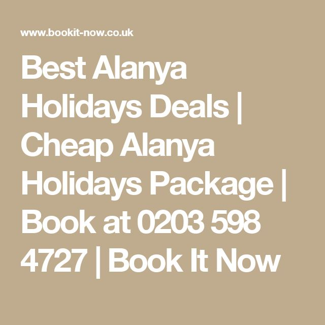 Best Alanya Holidays Deals | Cheap Alanya Holidays Package | Book at 0203 598 4727 | Book It Now