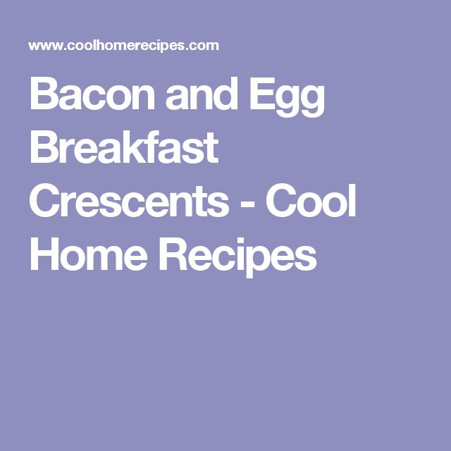 Bacon and Egg Breakfast Crescents - Cool Home Recipes