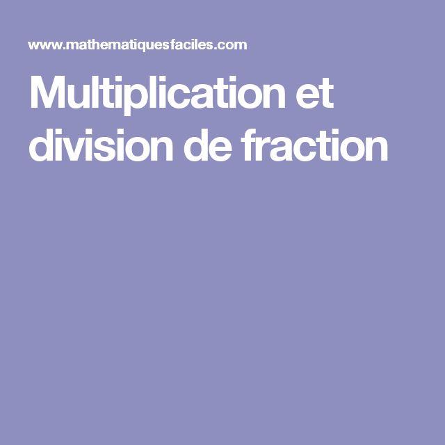 Multiplication et division de fraction