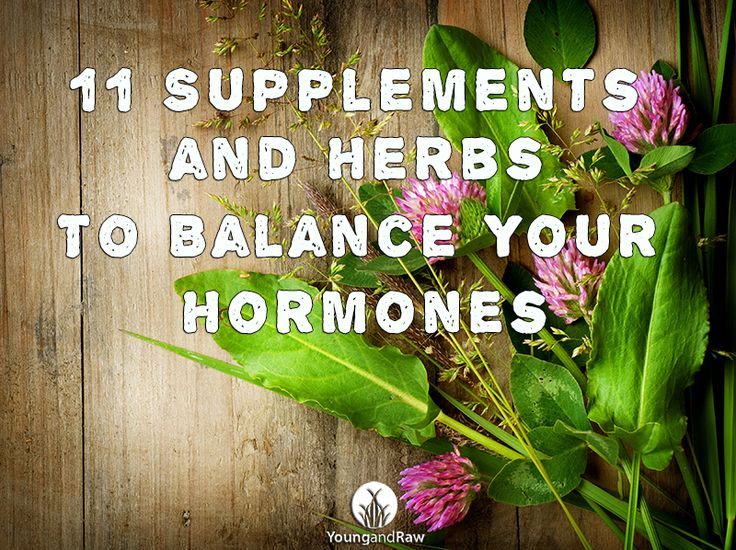 11 Supplements and Herbs to Balance Your Hormones, great tips!