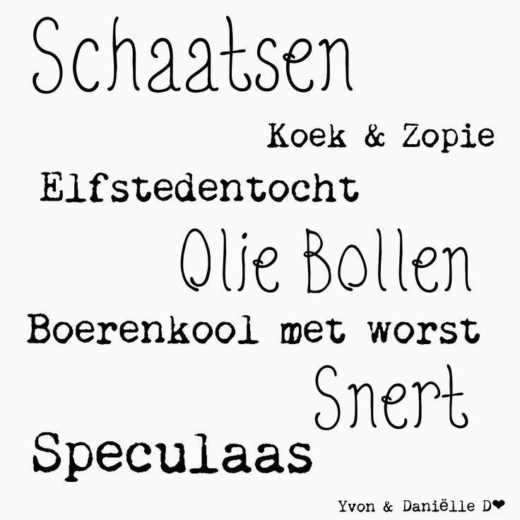 Schaatsen - koek en zopie - Elfstedentocht - oliebollen - boerenkool met worst - snert - speculaas # dutch #winter #words