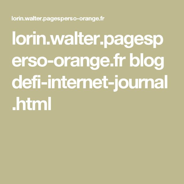 lorin.walter.pagesperso-orange.fr blog defi-internet-journal.html
