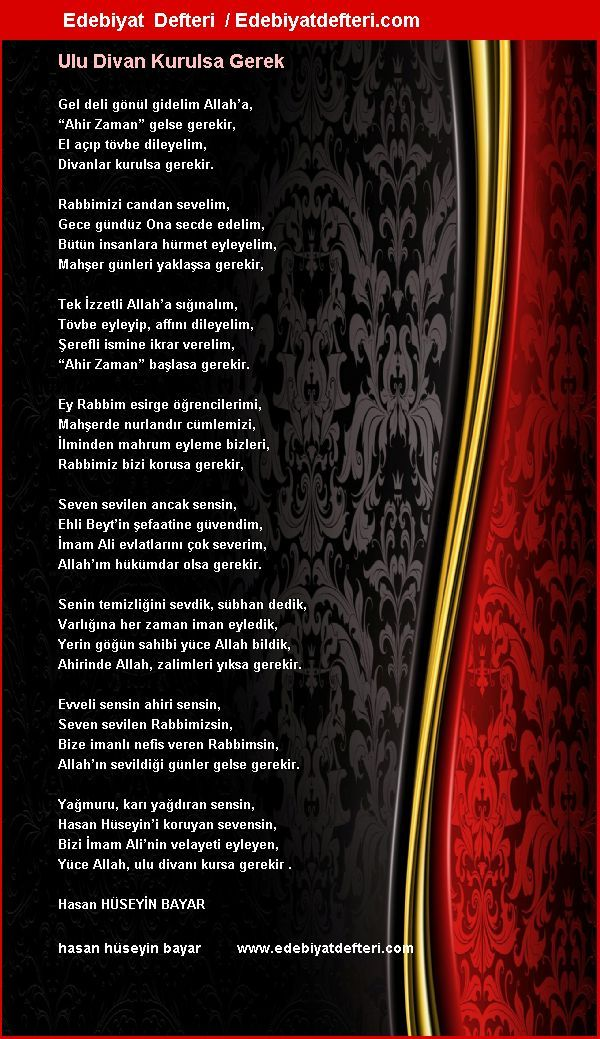Ulu Divan Kurulsa Gerek Şiiri Edebiyatdefteri.com sitesinde otomatik olarak oluşmuştur. Sizde şiirinizi otomatik e-kart yapın!