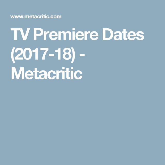 TV Premiere Dates (2017-18) - Metacritic