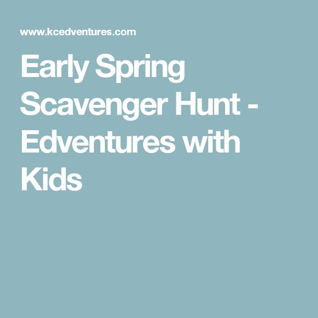 Early Spring Scavenger Hunt - Edventures with Kids