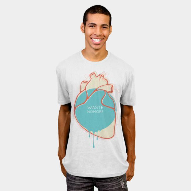 Waste No More. Collective t-shirt. #designbyhumans #tshirt #teeshirt #tshirtdesign #trendy #apparel #clothing #menswear #mensfashion #menstyle #cool #minimal #popart #heart