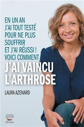 Laura Azenard : Comment j'ai vaincu l'Arthrose ! | Des Maux et Des Mots