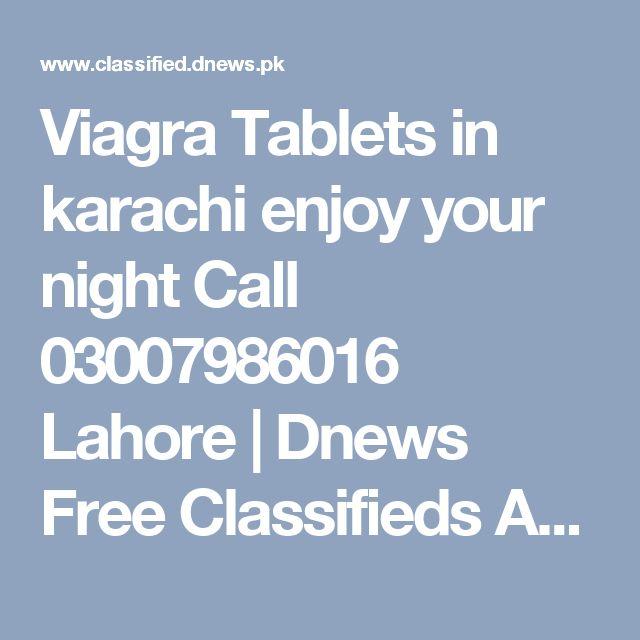 Viagra Tablets in karachi enjoy your night Call 03007986016 Lahore | Dnews Free Classifieds Ads in Pakistan, UAE, Dubai, Saudi Arabia, India