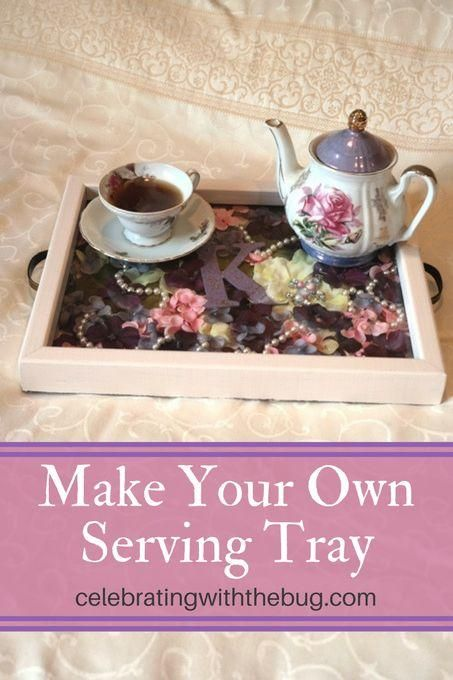 DIY Serving Tray: The Perfect Gift for Mother's Day! This DIY tea try / DIY serving tray is sure to wow your guests!
