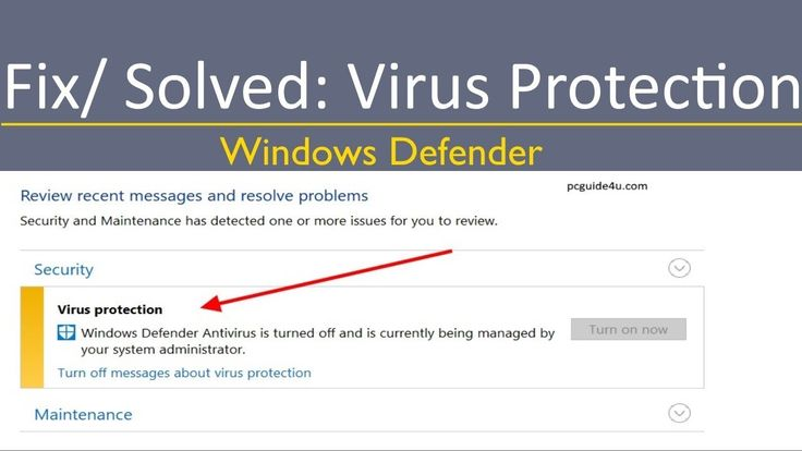 Fixed- Windows Defender Antivirus is Turned off and is Currently being Managed by Your systems administrator | PCGUIDE4U