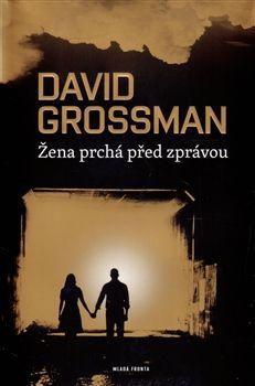 David Grossman: Žena prchá před zprávou