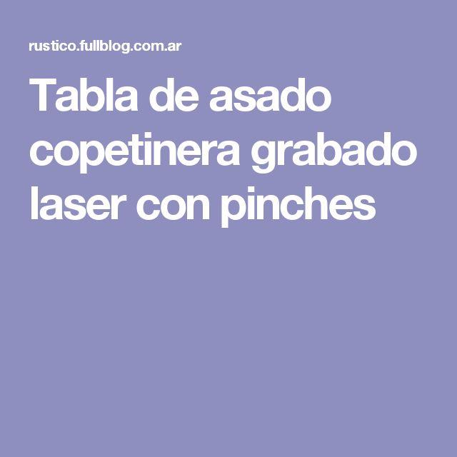 Tabla de asado copetinera grabado laser con pinches