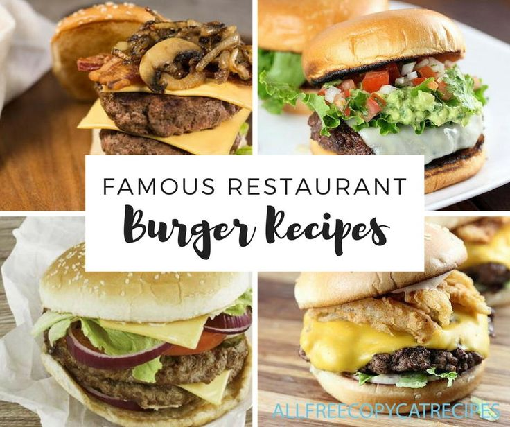 8 Famous Restaurant Burger Recipes | AllFreeCopycatRecipes.com