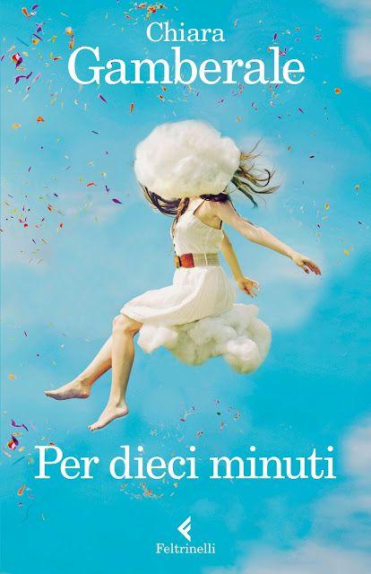Art & Candy: Per dieci minuti- Chiara Gamberale