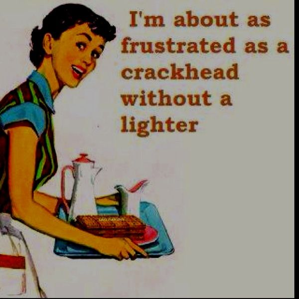 Frustration Quotes | frustrated crackhead without a lighter comic