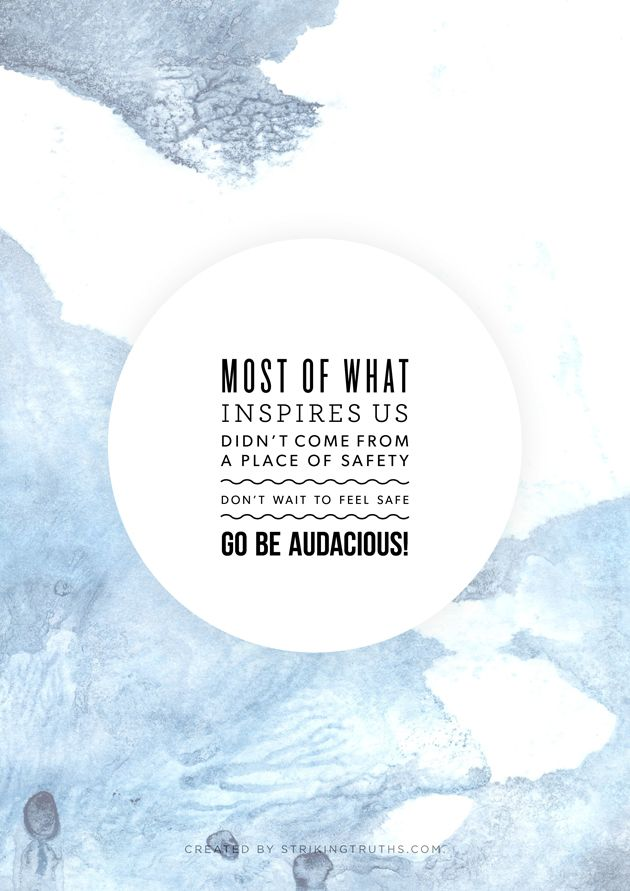 I love the word audacious.