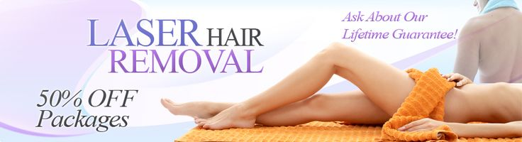 Laser Hair Removal 50% off Packages
