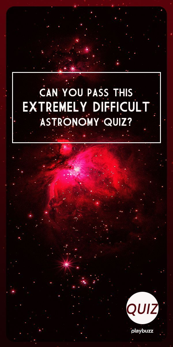 Can You Pass This Extremely Difficult Astronomy Quiz